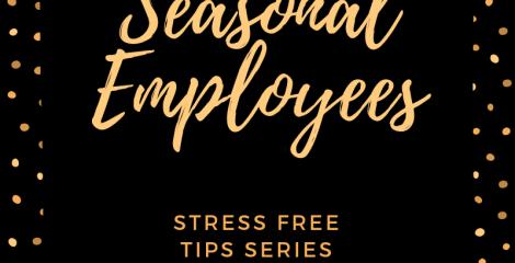 Seasonal Employees - 5 part blog